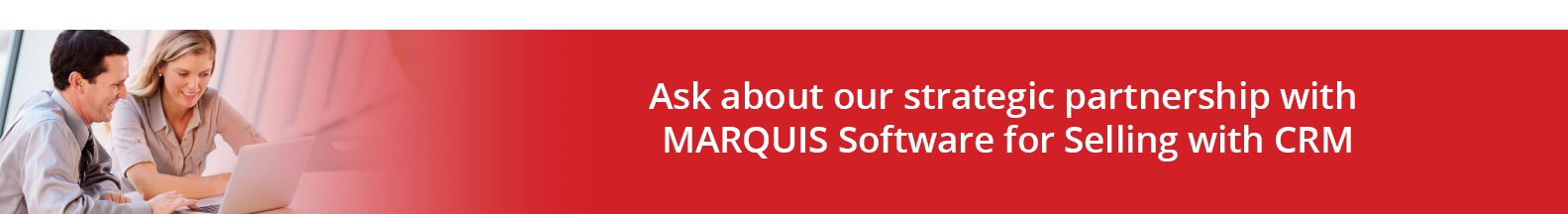 Ask about our strategic partnership with MARQUIS Software for Selling with CRM